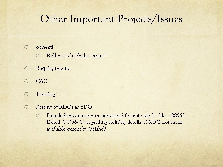 Other Important Projects/Issues e-Shakti Roll out of e-Shakti project Enquiry reports CAG Training Posting