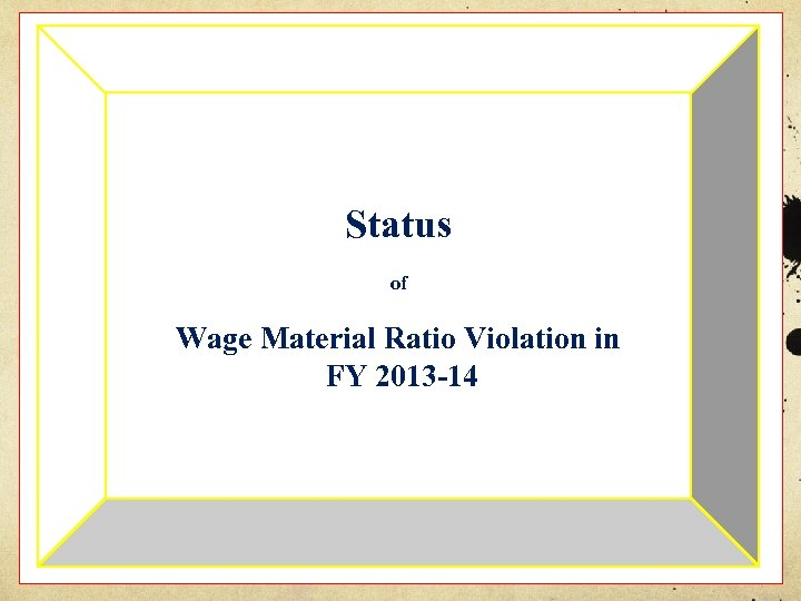Status of Wage Material Ratio Violation in FY 2013 -14