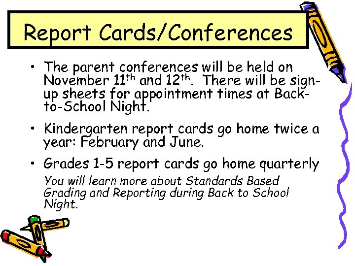 Report Cards/Conferences • The parent conferences will be held on November 11 th and