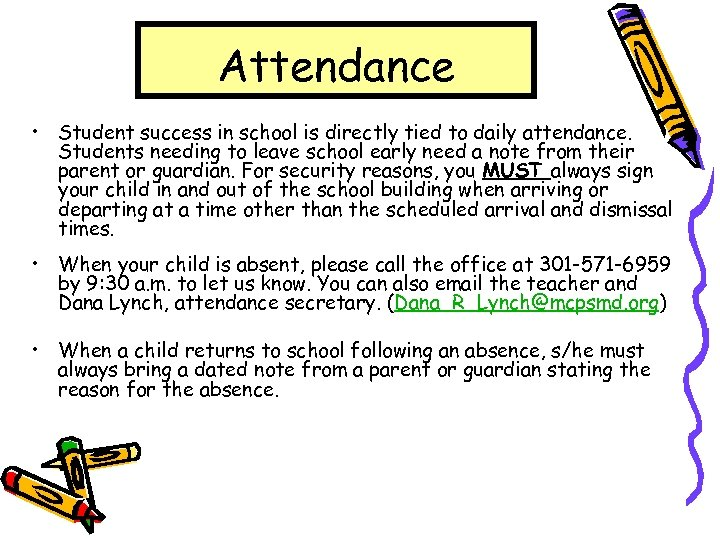 Attendance • Student success in school is directly tied to daily attendance. Students needing