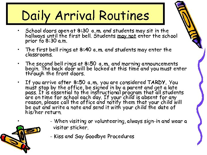 Daily Arrival Routines • School doors open at 8: 30 a. m. and students