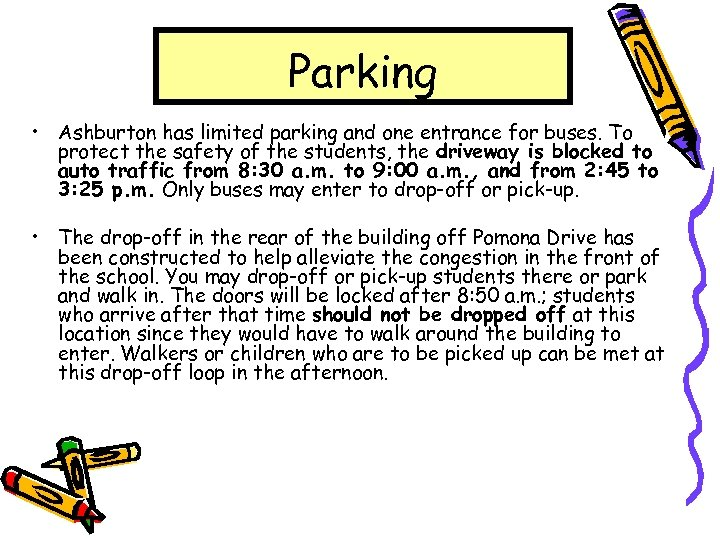 Parking • Ashburton has limited parking and one entrance for buses. To protect the