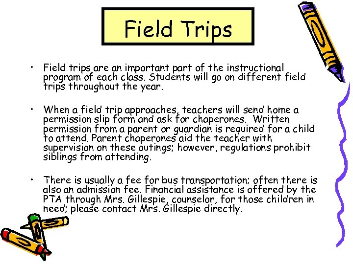 Field Trips • Field trips are an important part of the instructional program of