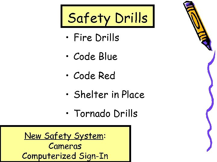 Safety Drills • Fire Drills • Code Blue • Code Red • Shelter in