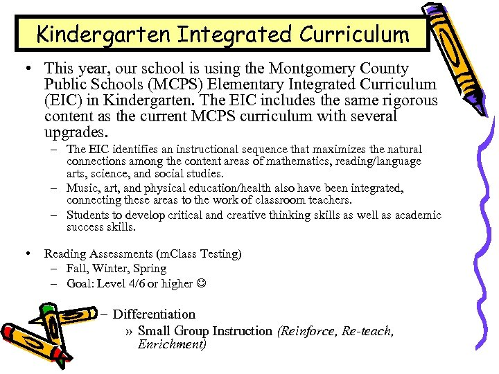 Kindergarten Integrated Curriculum • This year, our school is using the Montgomery County Public