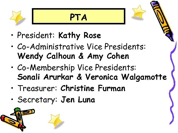 PTA • President: Kathy Rose • Co-Administrative Vice Presidents: Wendy Calhoun & Amy Cohen