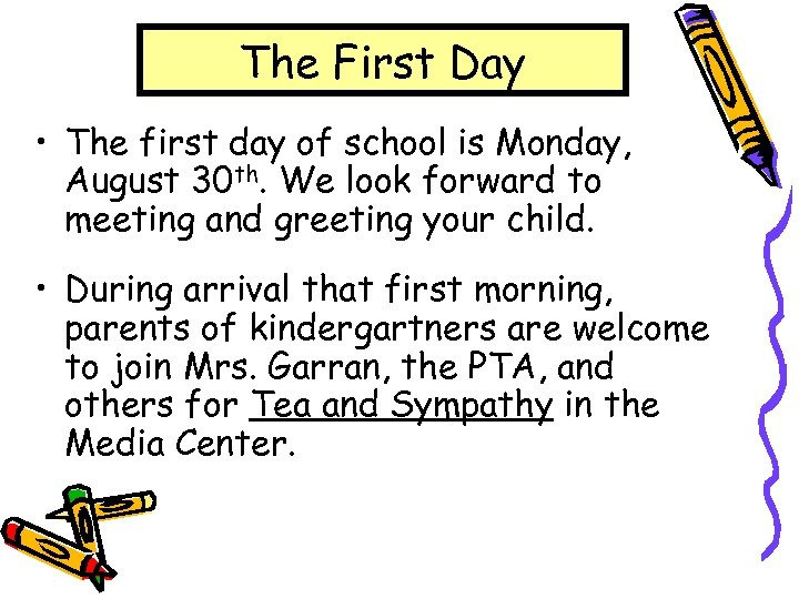 The First Day • The first day of school is Monday, August 30 th.