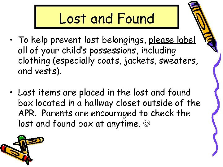Lost and Found • To help prevent lost belongings, please label all of your