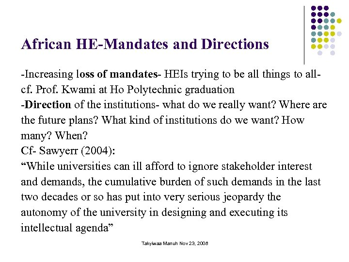 African HE-Mandates and Directions -Increasing loss of mandates- HEIs trying to be all things