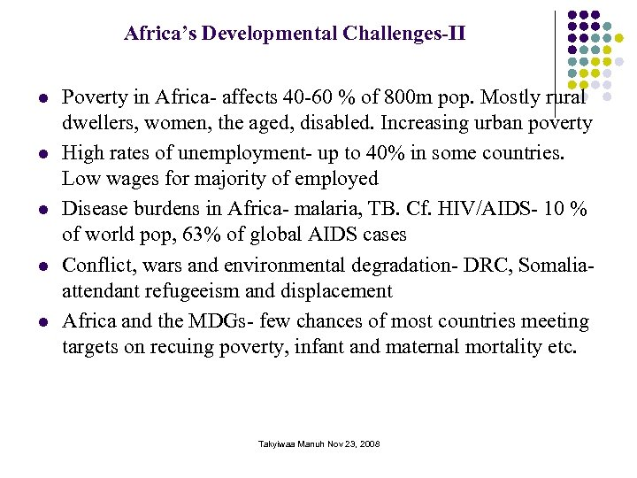 Africa's Developmental Challenges-II l l l Poverty in Africa- affects 40 -60 % of