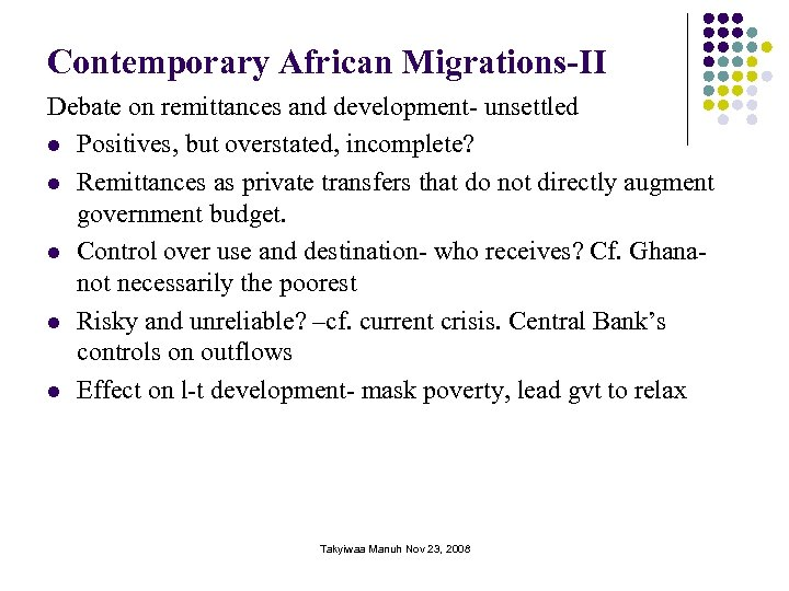 Contemporary African Migrations-II Debate on remittances and development- unsettled l Positives, but overstated, incomplete?