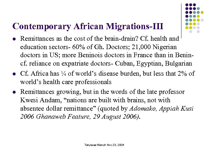 Contemporary African Migrations-III l l l Remittances as the cost of the brain-drain? Cf.