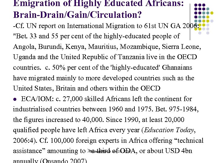 Emigration of Highly Educated Africans: Brain-Drain/Gain/Circulation? -Cf. UN report on International Migration to 61