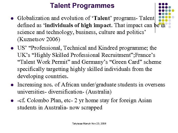Talent Programmes l l Globalization and evolution of 'Talent' programs- Talent defined as 'individuals
