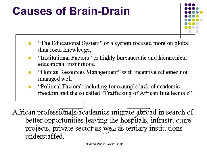 """Causes of Brain-Drain l l """"The Educational System"""" or a system focused more on"""