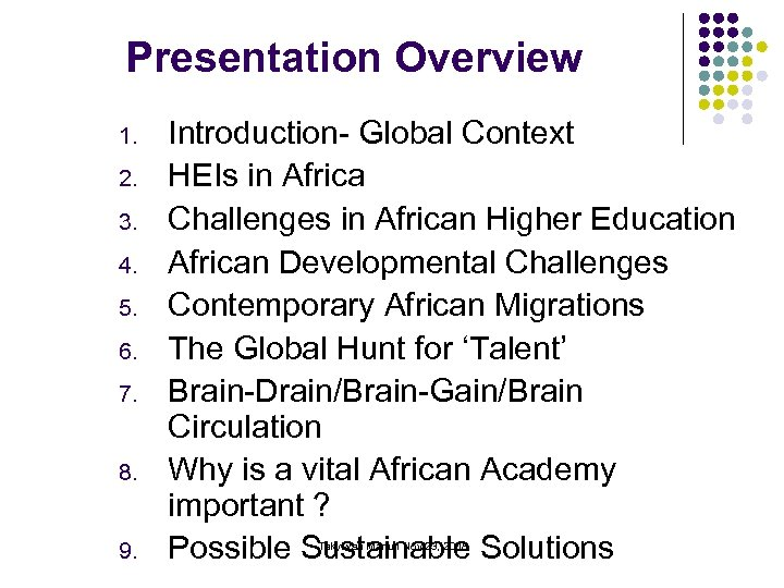 Presentation Overview 1. 2. 3. 4. 5. 6. 7. 8. 9. Introduction- Global Context