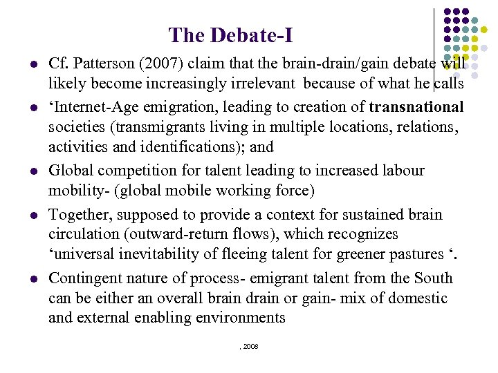 The Debate-I l l l Cf. Patterson (2007) claim that the brain-drain/gain debate will