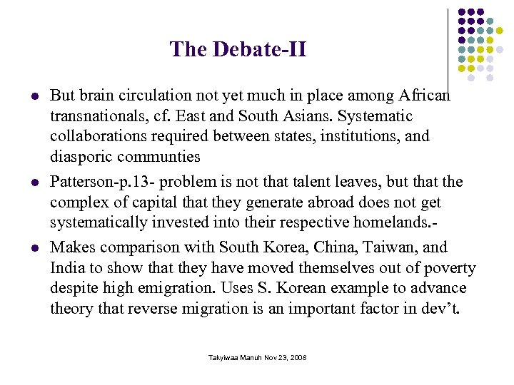 The Debate-II l l l But brain circulation not yet much in place among