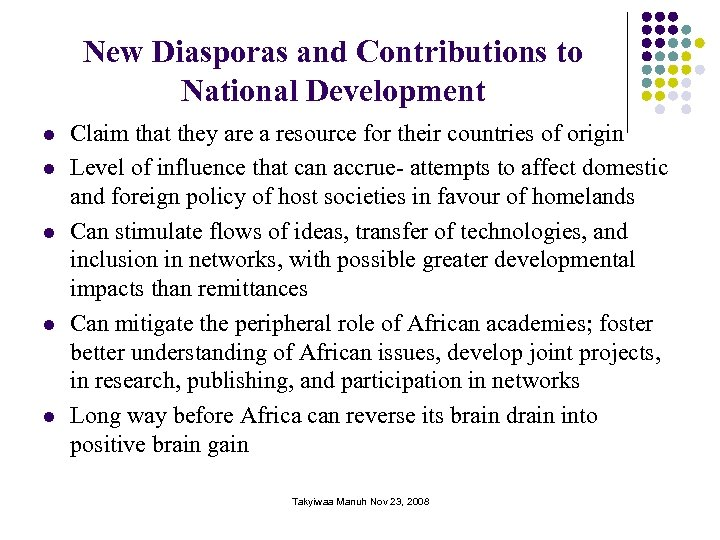 New Diasporas and Contributions to National Development l l l Claim that they are