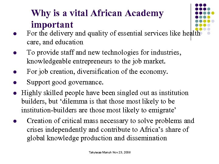 Why is a vital African Academy important l l l For the delivery and