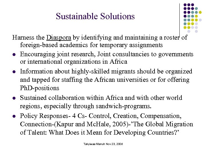 Sustainable Solutions Harness the Diaspora by identifying and maintaining a roster of foreign-based academics