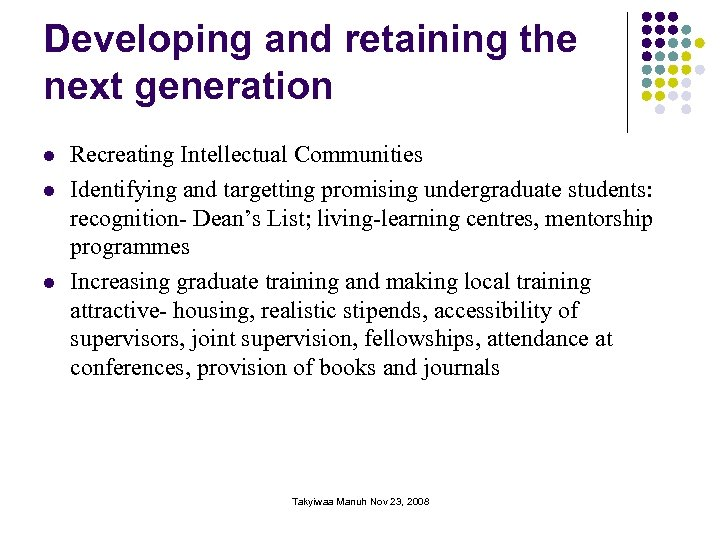 Developing and retaining the next generation l l l Recreating Intellectual Communities Identifying and