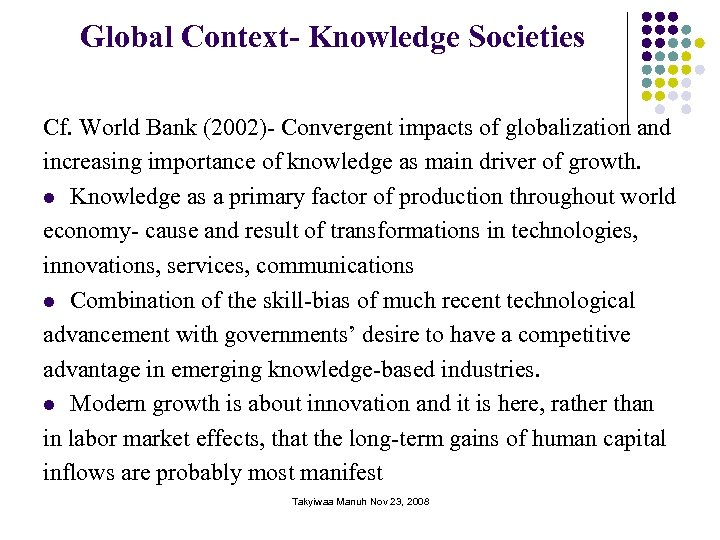 Global Context- Knowledge Societies Cf. World Bank (2002)- Convergent impacts of globalization and increasing