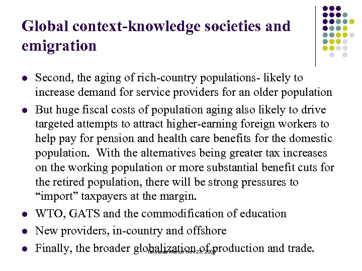 Global context-knowledge societies and emigration l l l Second, the aging of rich-country populations-