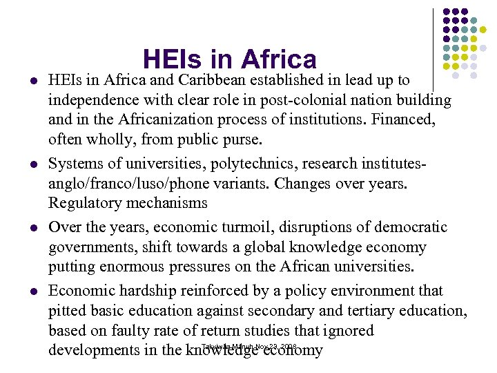 l l HEIs in Africa and Caribbean established in lead up to independence with