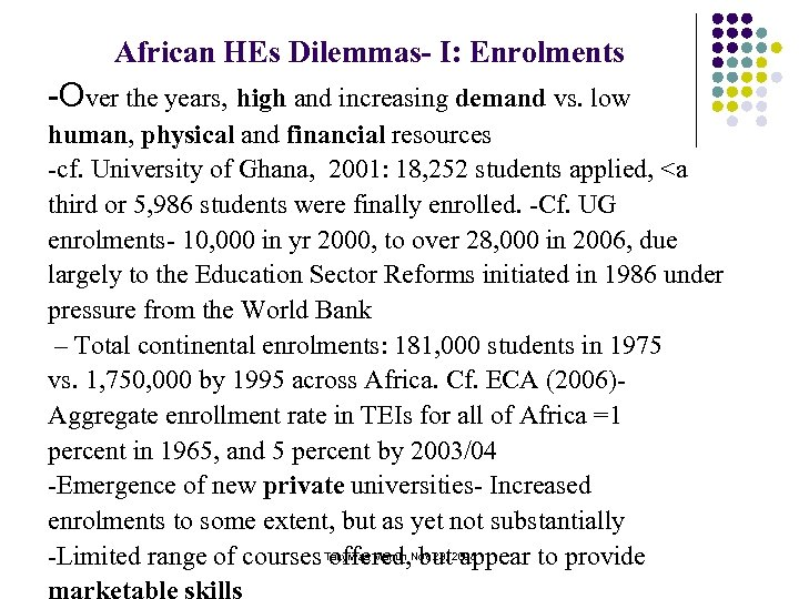 African HEs Dilemmas- I: Enrolments -Over the years, high and increasing demand vs. low