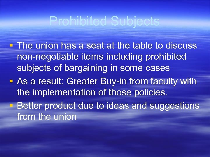 Prohibited Subjects § The union has a seat at the table to discuss non-negotiable