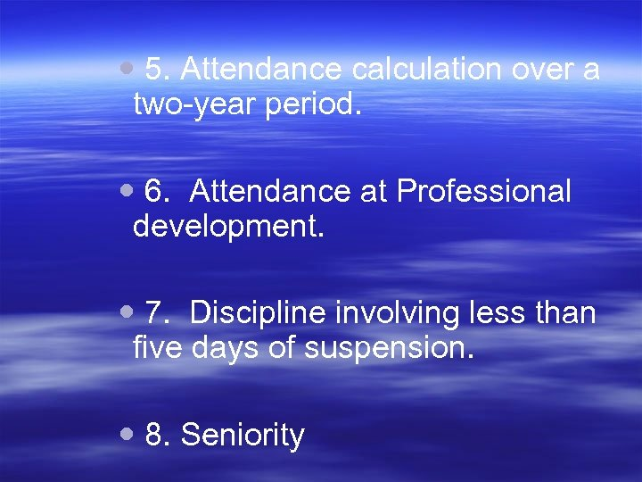 5. Attendance calculation over a two-year period. 6. Attendance at Professional development. 7.