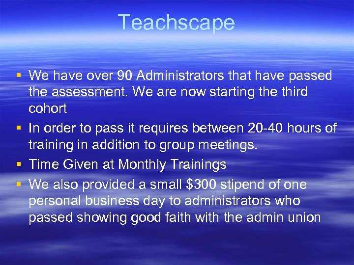 Teachscape § We have over 90 Administrators that have passed the assessment. We are