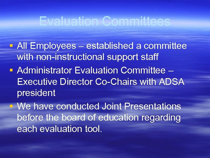 Evaluation Committees § All Employees – established a committee with non-instructional support staff §