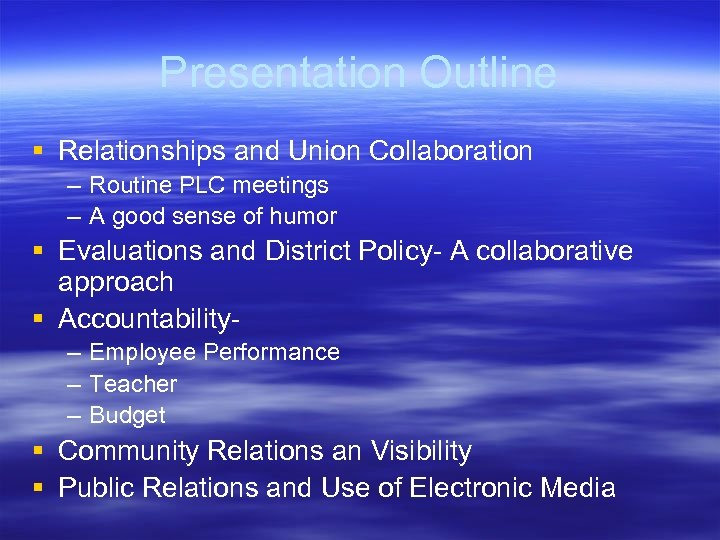 Presentation Outline § Relationships and Union Collaboration – Routine PLC meetings – A good