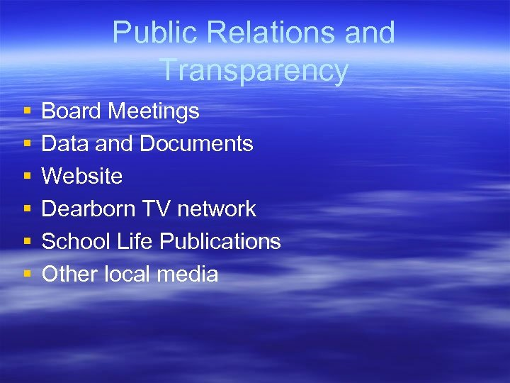 Public Relations and Transparency § § § Board Meetings Data and Documents Website Dearborn