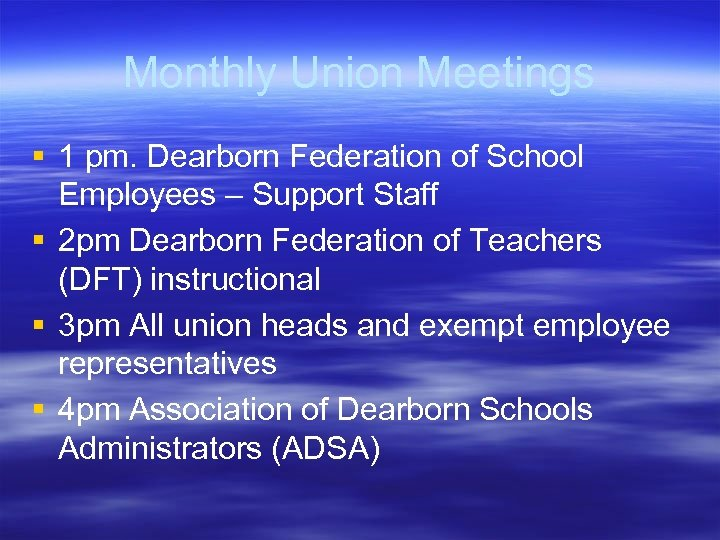 Monthly Union Meetings § 1 pm. Dearborn Federation of School Employees – Support Staff