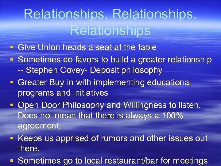 Relationships, Relationships § Give Union heads a seat at the table § Sometimes do