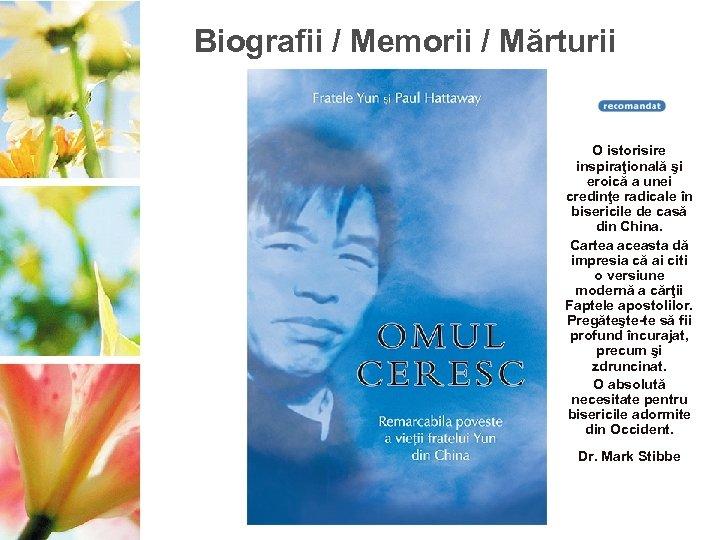 Biografii / Memorii / Mărturii O istorisire inspiraţională şi eroică a unei credinţe radicale