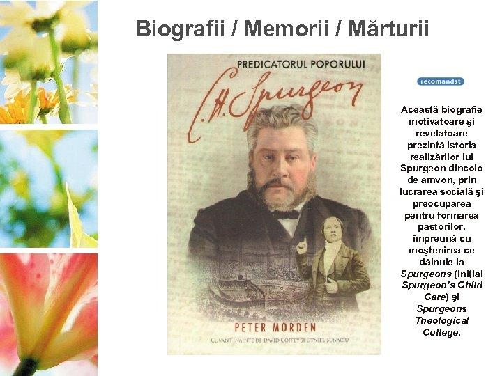 Biografii / Memorii / Mărturii Această biografie motivatoare şi revelatoare prezintă istoria realizărilor lui