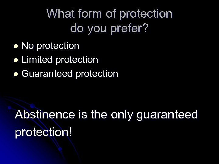What form of protection do you prefer? No protection l Limited protection l Guaranteed