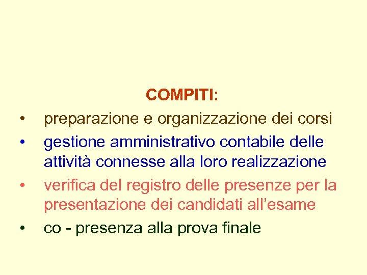 • • COMPITI: preparazione e organizzazione dei corsi gestione amministrativo contabile delle attività