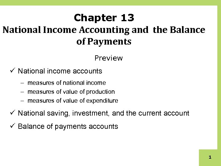 Chapter 13 National Income Accounting and the Balance of Payments Preview ü National income
