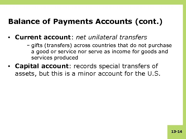 Balance of Payments Accounts (cont. ) • Current account: net unilateral transfers – gifts