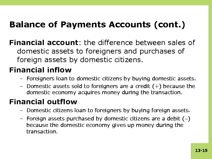 Balance of Payments Accounts (cont. ) Financial account: the difference between sales of domestic