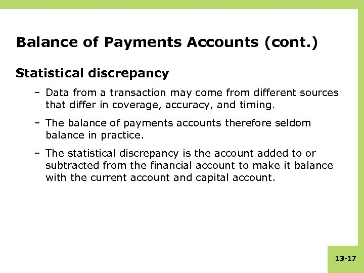 Balance of Payments Accounts (cont. ) Statistical discrepancy – Data from a transaction may