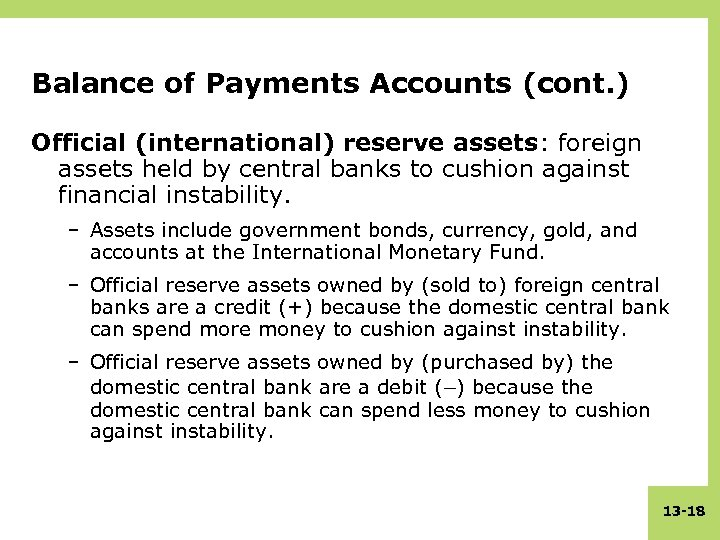 Balance of Payments Accounts (cont. ) Official (international) reserve assets: foreign assets held by
