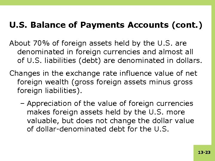 U. S. Balance of Payments Accounts (cont. ) About 70% of foreign assets held