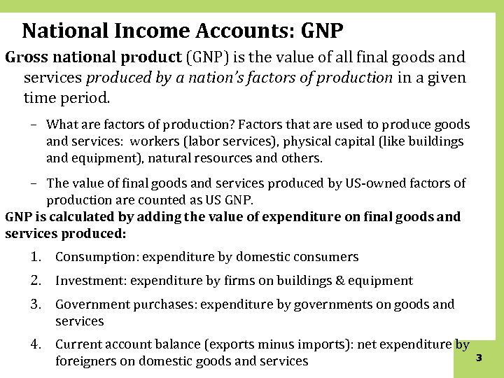 National Income Accounts: GNP Gross national product (GNP) is the value of all final