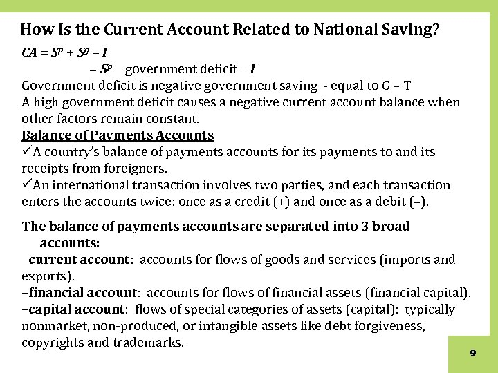 How Is the Current Account Related to National Saving? CA = Sp + Sg
